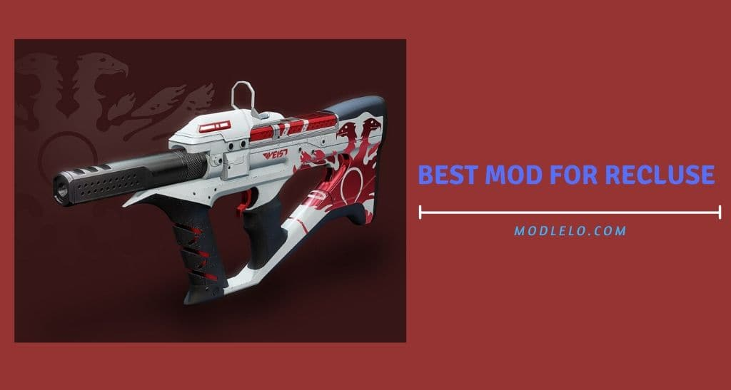 Best Mod For Recluse (Destiny 2) August 2021 Guide